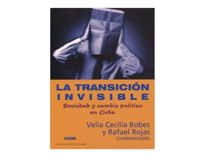 la-transicion-invisible-sociedad-y-cambio-politico-en-cuba-2-9789706519054
