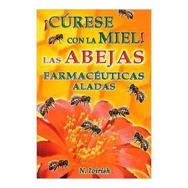 curese-con-la-miel-las-abejas-farmaceuticas-aliadas-7-9789707830455