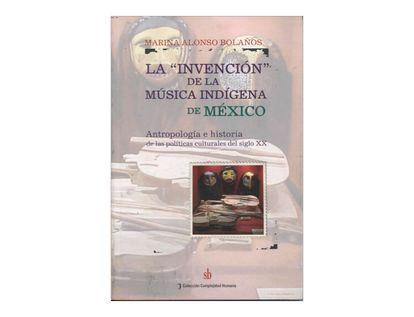 la-invencion-de-la-musica-indigena-de-mexico-2-9789871256167