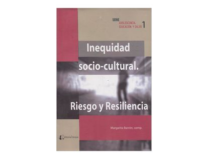 inequidad-socio-cultural-riesgo-y-resilencia-2-9789875910164