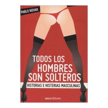 todos-los-hombres-son-solteros-historias-e-histerias-masculinas-2-9789876102438