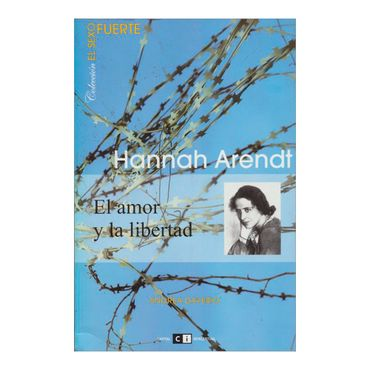 hanna-arendt-el-amor-y-la-libertad-2-9789876140997