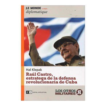 raul-castro-estratega-de-la-defensa-revolucionaria-de-cuba-2-9789876142663