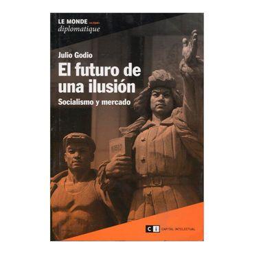 el-futuro-de-una-ilusion-socialismo-y-mercado-2-9789876142748