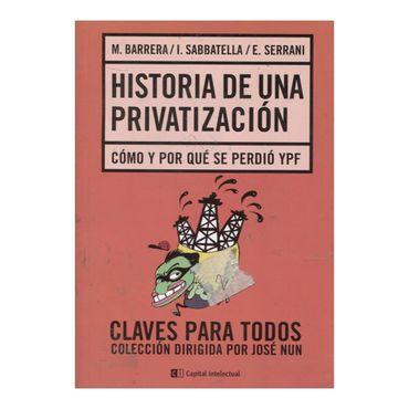 historia-de-una-privatizacion-como-y-por-que-se-perdio-ypf-2-9789876143875