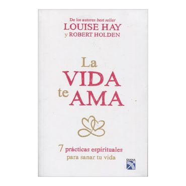 la-vida-te-ama-7-practicas-espirituales-para-sanar-tu-vida-9789584246226