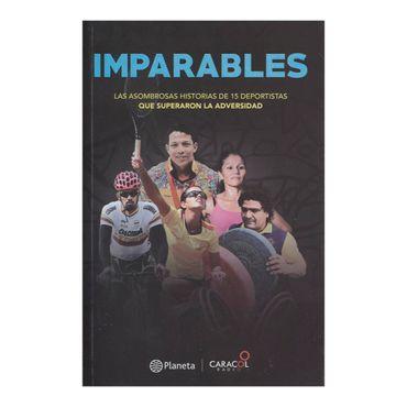 imparables-las-asombrosas-historias-de-15-deportistas-que-superaron-la-adversidad-9789584246424