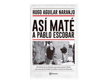 asi-mate-a-pablo-escobar-9789584247506