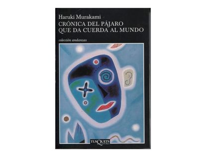cronica-del-pajaro-que-da-cuerda-al-mundo-9789584247605