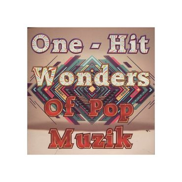 one-hit-wonders-of-pop-muzik-73308407222