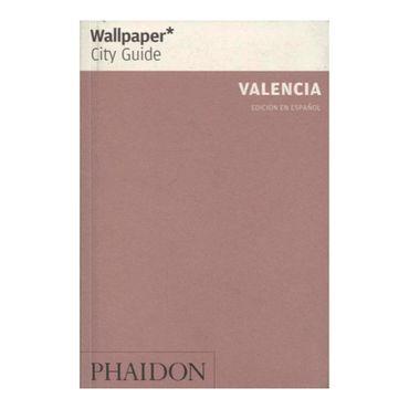 wallpaper-city-guide-valencia-edicion-en-espanol-1-9780714896434