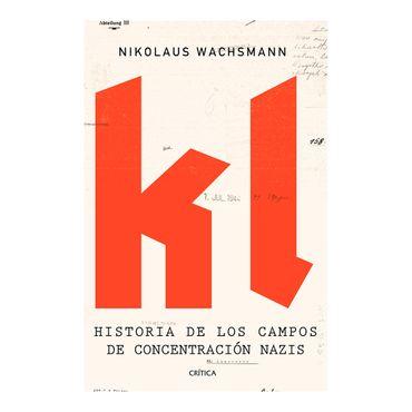 kl-historia-de-los-campos-de-concentracion-nazis-1-9789584254535