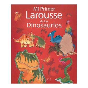 mi-primer-larousse-de-los-dinosaurios-1-9786072106147