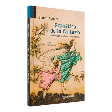 gramatica-de-la-fantasia-introduccion-al-arte-de-inventar-historias-1-9789583005596