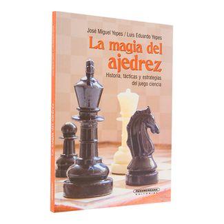 la-magia-del-ajedrez-historia-tacticas-y-estrategias-del-juego-ciencia-1-9789583007132