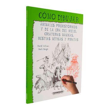 como-dibujar-animales-prehistoricos-y-de-la-era-de-hielo-criaturas-magicas-bestias-miticas-y-piratas-1-9789583040566