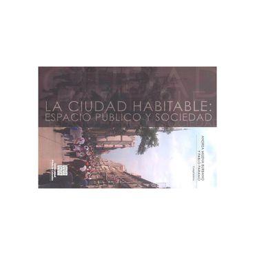 la-ciudad-habitable-espacio-publico-y-sociedad-1-9789588537702