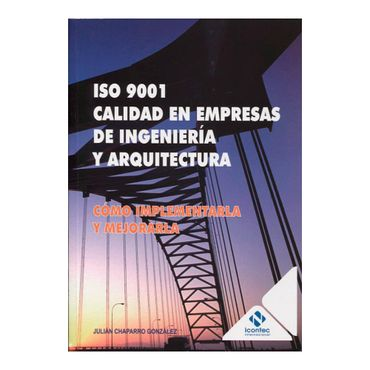 iso-9001-calidad-en-empresas-de-ingenieria-y-arquitectura-1-9789588585284