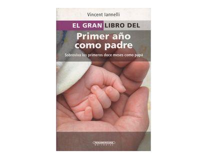 el-gran-libro-del-primer-ano-como-padre-sobreviva-los-primeros-doce-meses-como-papa--1--9789583034527