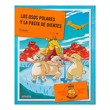el-piloto-hormiguero-1-los-osos-polares-y-la-pasta-de-dientes-1-9788467829235