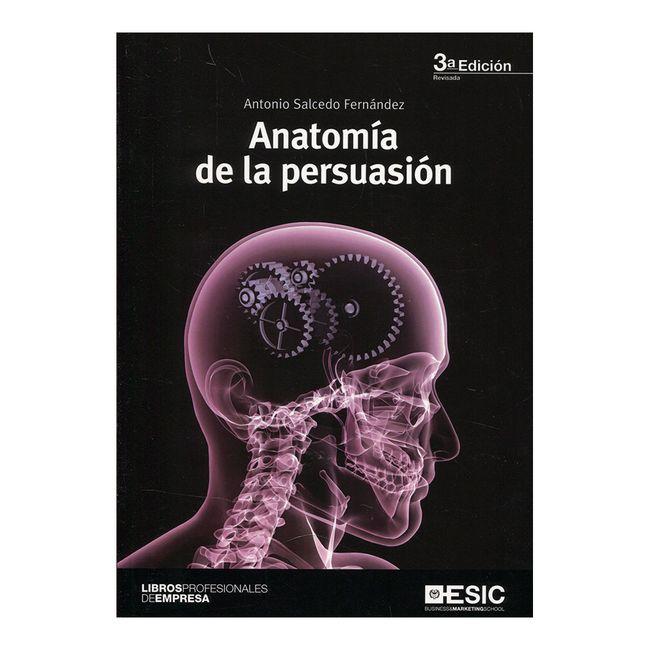 Anatomía de la persuasión - Panamericana