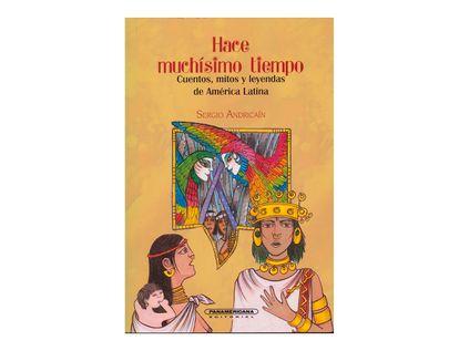 hace-muchisimo-tiempo-cuentos-mitos-y-leyendas-de-america-latina--1--9789583016424