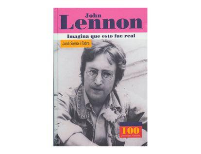 john-lennon-imagina-que-esto-fue-real--1--9789583017025