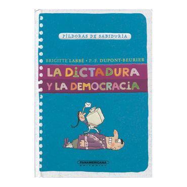 la-dictadura-y-la-democracia-pildoras-de-sabiduria--2--9789583045554