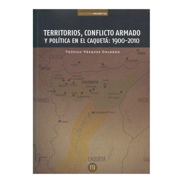 territorios-conflicto-armado-y-politica-en-el-caqueta-1900-2010-1-9789587741209