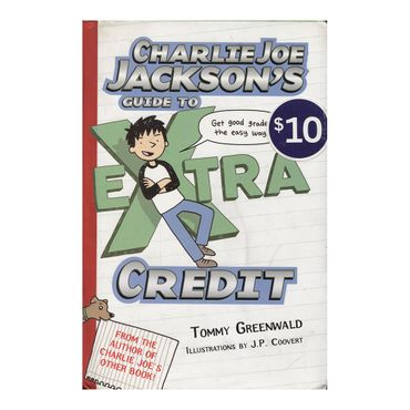 charlie-joe-jacksons-guide-to-extra-credit-6-9781596436923