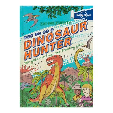 how-to-be-a-dinosaur-hunter-6-9781743219089