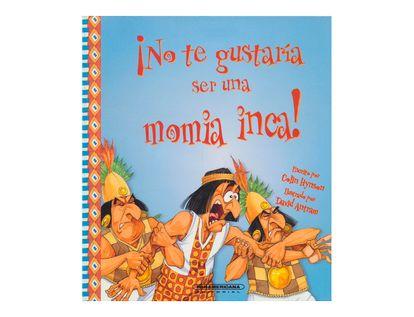 no-te-gustaria-ser-una-momia-inca-1-9789583030581