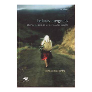 lecturas-emergentes-el-giro-decolonial-en-los-movimientos-sociales-volumen-i-1-9789587167573