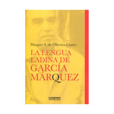 el-general-en-su-laberinto-la-lengua-ladina-de-garcia-marquez-1-491867