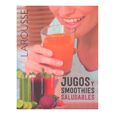 larousse-jugos-y-smoothies-saludables-5-9786072111127