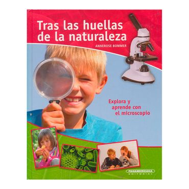 tras-las-huellas-de-la-naturaleza-explora-y-aprende-con-el-microscopio-4-9789583037856