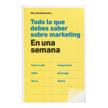 todo-lo-que-debes-saber-sobre-marketing-en-una-semana-1-9789584235930