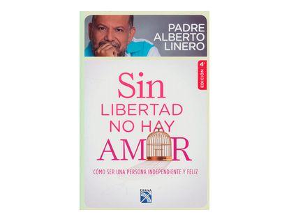 sin-libertad-no-hay-amor-como-ser-una-persona-independiente-y-feliz-1-9789584240835