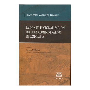 la-constitucionalizacion-del-juez-administrativo-en-colombia-2-9789587495584