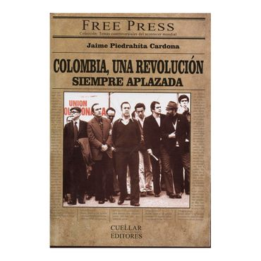 colombia-una-revolucion-siempre-aplazada-2-9789585946354