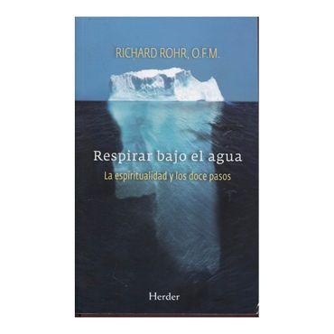 respirar-bajo-el-agua-la-espiritualidad-y-los-doce-pasos-1-9788425434600