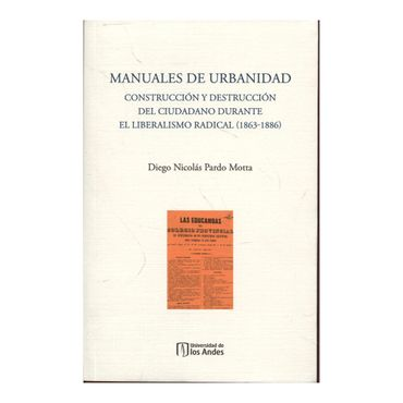 manuales-de-urbanidad-construccion-y-destruccion-del-ciudadano-durante-el-liberalismo-radical-1863-1886-1-9789587743135