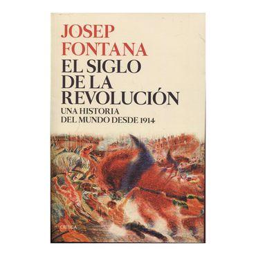 el-siglo-de-la-revolucion-una-historia-del-mundo-desde-1914-1-9789584257253