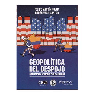 geopolitica-del-despojo-biopirateria-genocidio-y-militarizacion-1-9789588546292