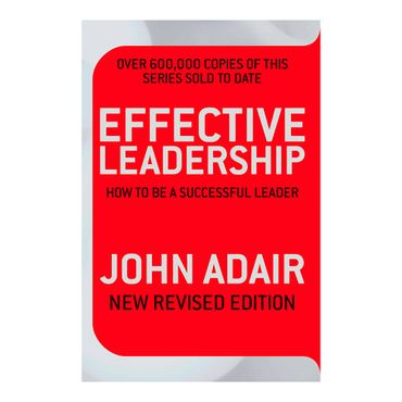 effective-leadership-how-to-be-a-successful-leader-1-9780330504195