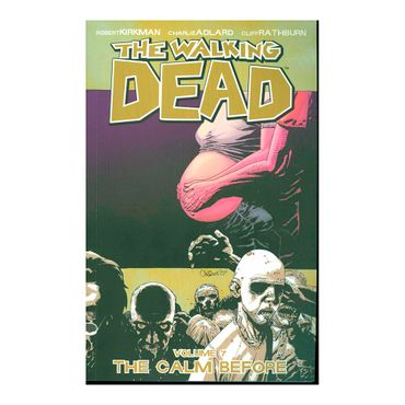 the-walking-dead-the-calm-before-vol-7--1-9781582408286