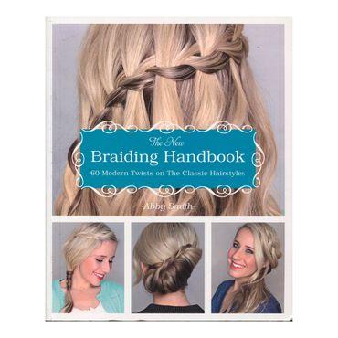 the-new-braiding-handbook-60-modern-twists-on-the-classic-hairstyles-1-9781612432960