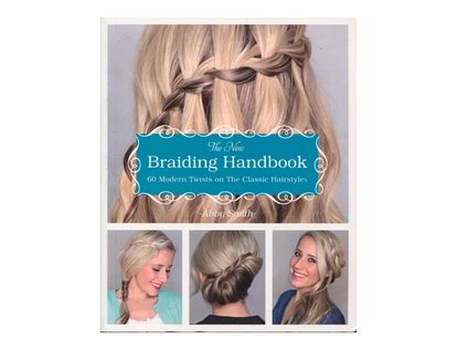 the-new-braiding-handbook-60-modern-twists-on-the-classic-hairstyles-1-9781612432960