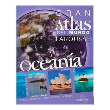 gran-atlas-del-mundo-larousse-oceania-2-9786072100626