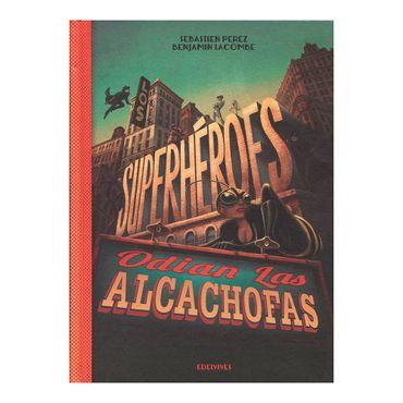 los-superheroes-odian-las-alcachofas-1-9788426393883